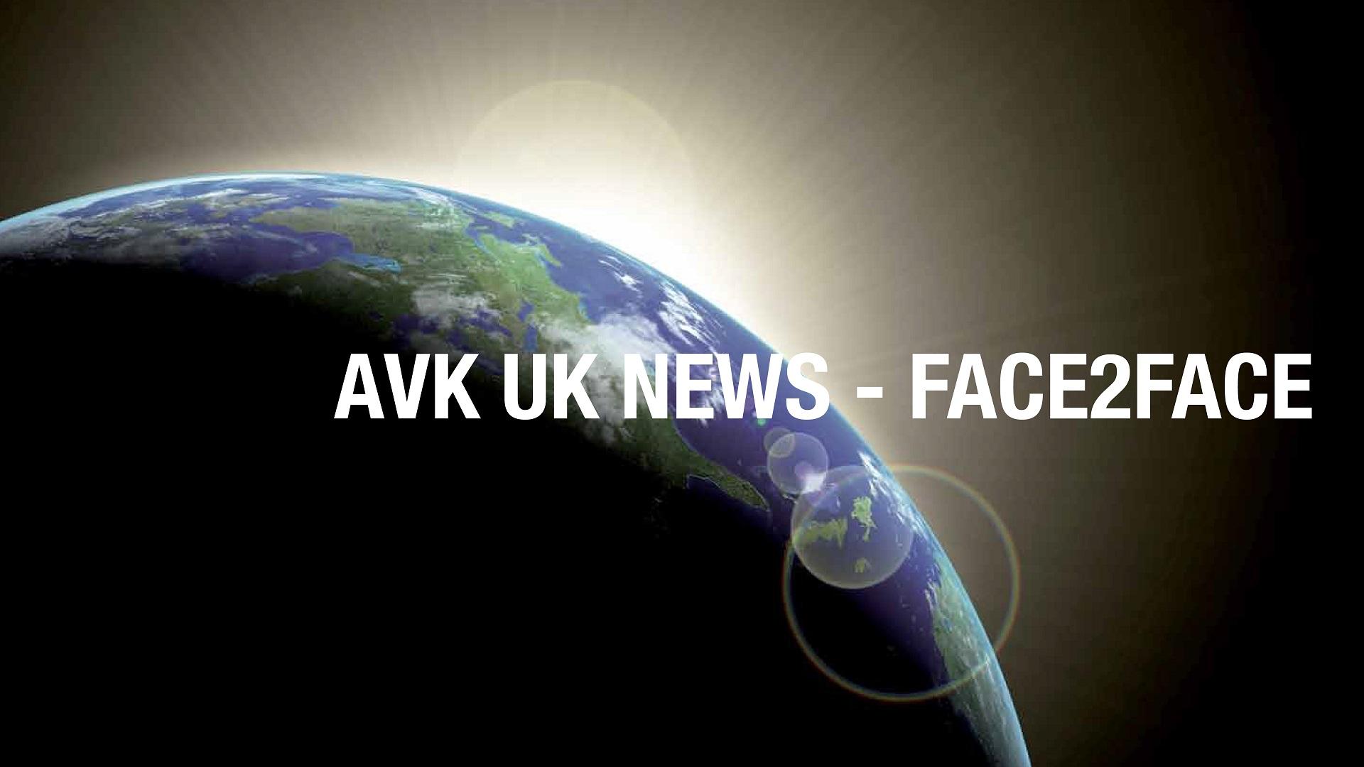 AVK UK Face 2 Face news