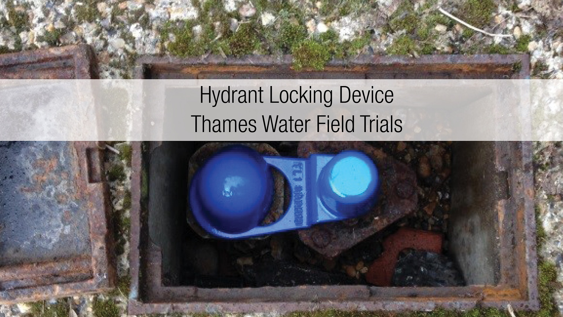 AVK Hydrant Security Device Field Trial